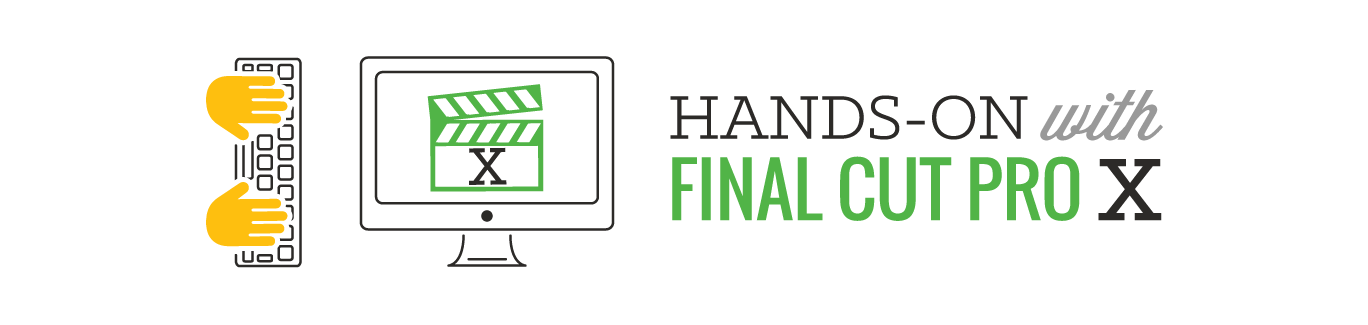 Final Cut Pro X Hands-On