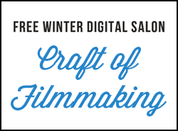 Craft of Filmmaking - February 2016 Digital Salon
