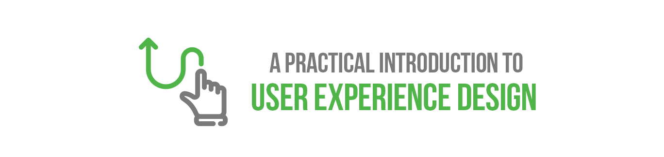 A Practical Introduction to User Experience Design